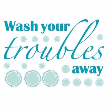 Picture of Wash Your Troubles Away Wall Quote Decals