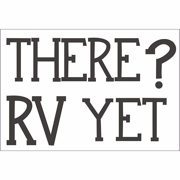 Picture of RV There Yet?  Wall Quote
