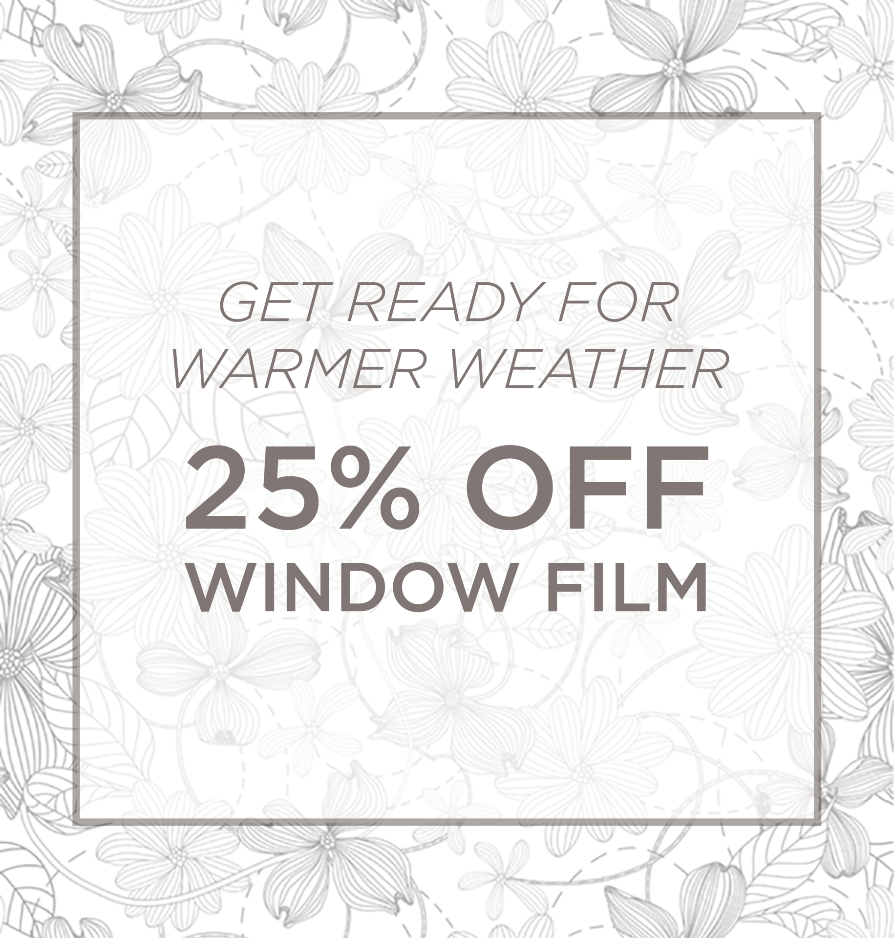 Window Film Sale 25% Off